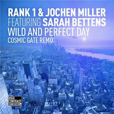 Rank 1 & Jochen Miller Featuring Sarah Bettens - Wild And Perfect Day (Cosmic Gate Remix) album mp3