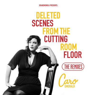 Caro Emerald - Deleted Scenes From The Cutting Room Floor (The Remixes) album mp3