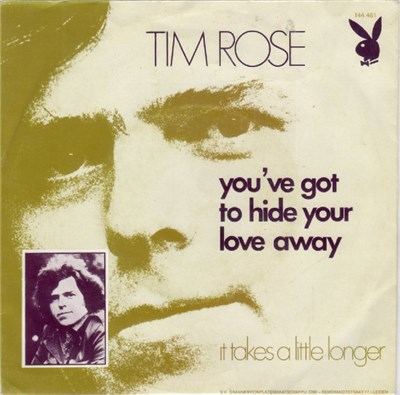 Tim Rose - You've Got To Hide Your Love Away album mp3