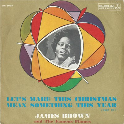 James Brown And The Famous Flames - Let's Make Christmas Mean Something This Year album mp3