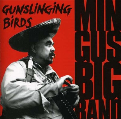 Mingus Big Band - Gunslinging Birds album mp3