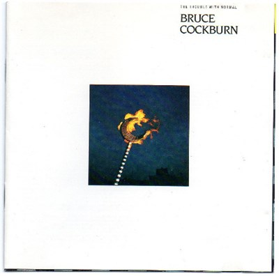 Bruce Cockburn - The Trouble With Normal album mp3