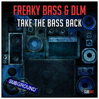 Freaky Bass & DLM - Take The Bass Back album mp3