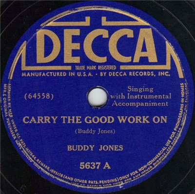 Buddy Jones - Carry The Good Work On / I Ain't Goin' Your Way album mp3